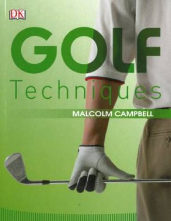 Golf Techniques by Malcolm Campbell