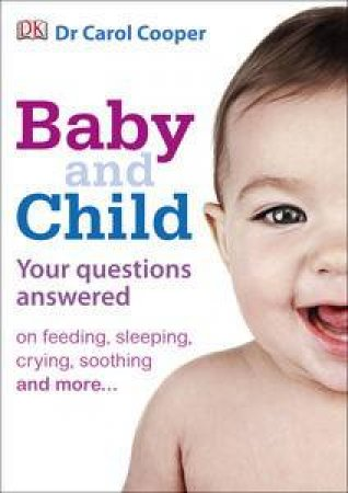 Baby & Child: Your Questions Answered (5th Edition) by Dr Carol Cooper