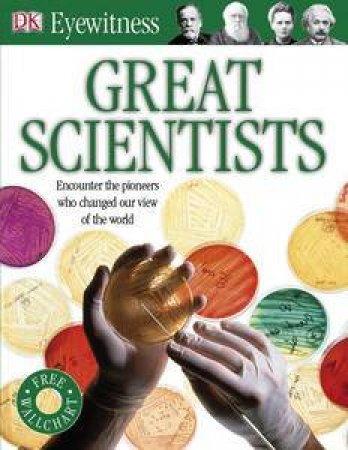 Great Scientists: Eyewitness Guide by Kindersley Dorling
