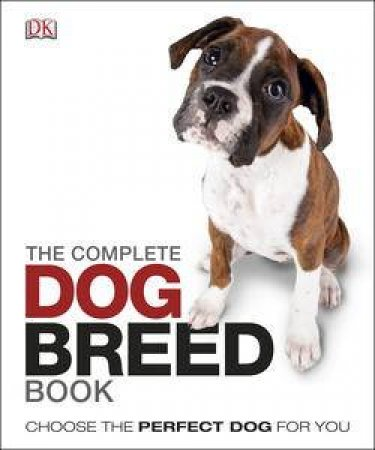 The Complete Dog Breed Guide by Various