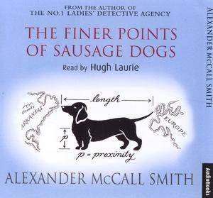 The Finer Points Of Sausage Dogs - CD by Alexander McCall Smith