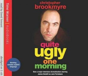 Quite Ugly One Morning - CD by Christopher Brookmyre