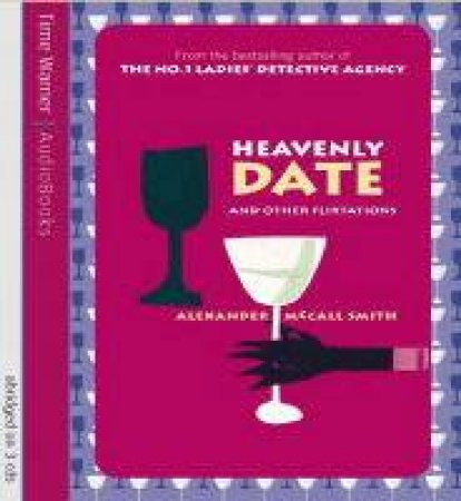 Heavenly Date And Other Flirtations - Cassette by Alexander McCall Smith
