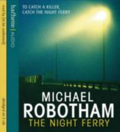 The Night Ferry - CD by Michael Robotham