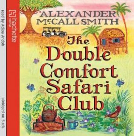 Double Comfort Safari Club CD by Alexander McCall Smith