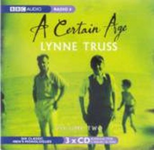 A Certain Age Volume 2 3XCD by Lynne Truss