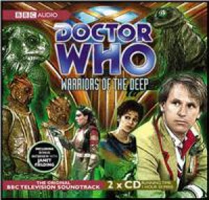 Doctor Who - Warriors Of The Deep 2XCD by BBC Dramatisations