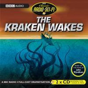 The Kraken Wakes 2XCD by John Wyndham