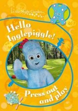 Hello Igglepiggle In the Night Garden Press Out and Play