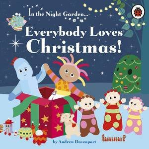 In The Night Garden: Everybody Loves Christmas! by Various