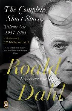 Roald Dahl: The Complete Short Stories 1944-1953 (Volume 1)