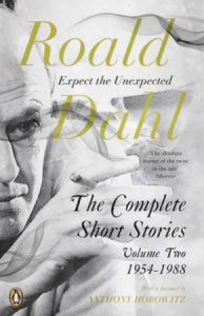 Roald Dahl: The Complete Short Stories 1954- 1988 (Volume 2)