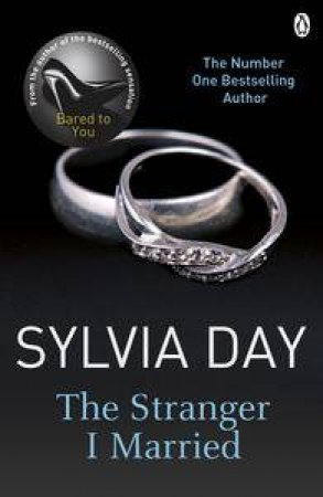 The Stranger I Married by Sylvia Day