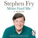 More Fool Me: A Memoir CD by Stephen Fry