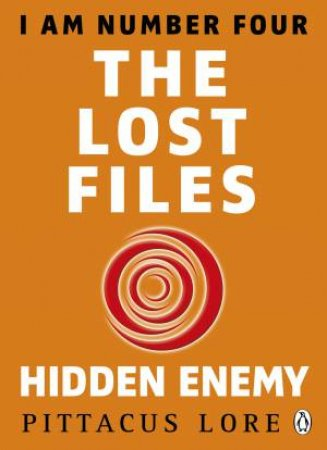 Lorien Legacies: The Lost Files: Hidden Enemy