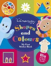 In the Night Garden: Shapes and Colours: My First Sticker Book by Various