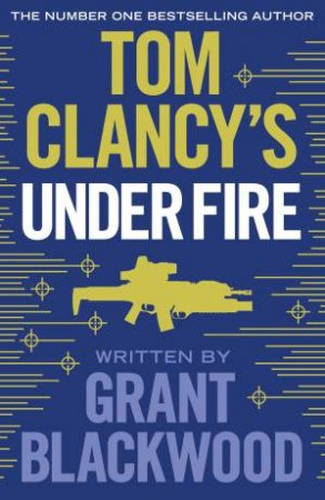 Under Fire by Tom Clancy & Grant Blackwood