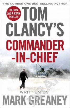 Commander-In-Chief by Tom Clancy & Mark Greaney