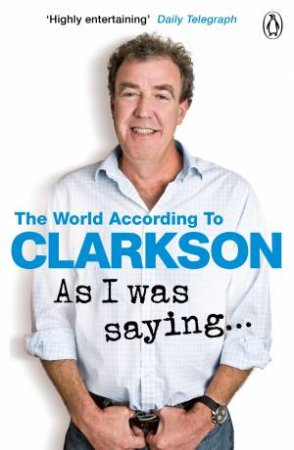 As I Was Saying... by Jeremy Clarkson