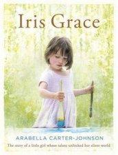 Iris Grace by Arabella Carter-Johnson