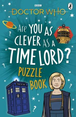 Doctor Who: Are You As Clever As A Time Lord? Puzzle Book by Various
