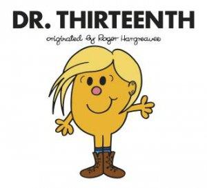 Doctor Who: Dr. Thirteenth by Roger Hargreaves