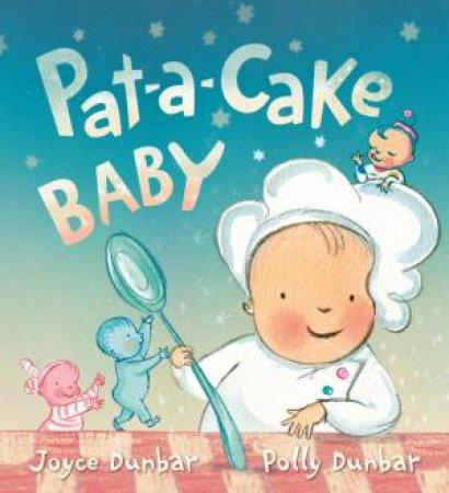Pat-a-Cake Baby by Joyce Dunbar & Polly Dunbar