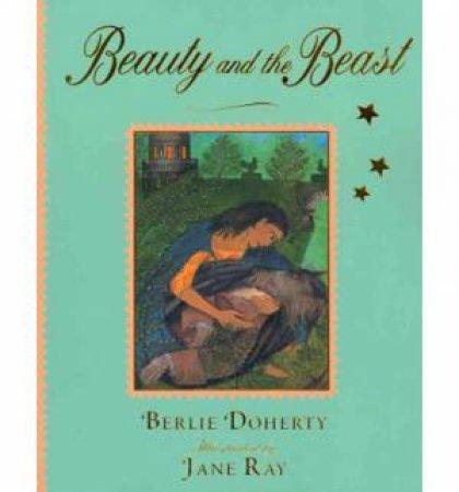 Beauty & The Beast by Berlie Doherty