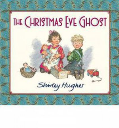 The Christmas Eve Ghost Midi Edition by Shirley Hughes