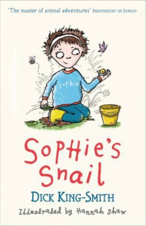 Sophie's Snail by Dick King-Smith & Hannah Shaw