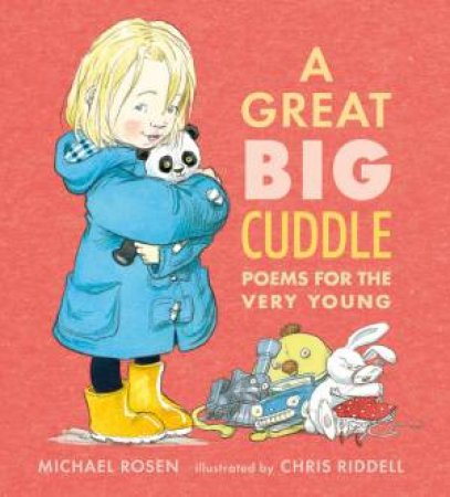 A Great Big Cuddle: Poems for the Very Young by Michael Rosen & Chris Riddell