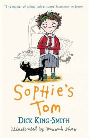 Sophie's Tom by Dick King-Smith & Hannah Shaw