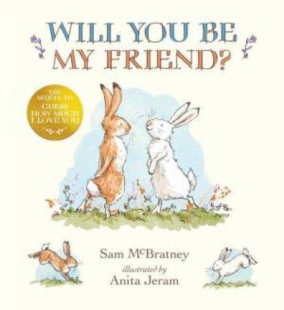 Will You Be My Friend? by Sam McBratney & Anita Jeram