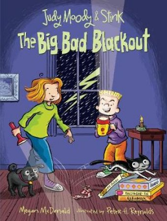 Judy Moody and Stink: The Big Bad Blackout by Megan Mcdonald & Peter H. Reynolds