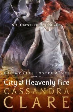 The Mortal Instruments 06: City of Heavenly Fire