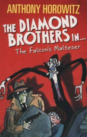 The Diamond Brothers In... The Falcon's Malteser by Anthony Horowitz