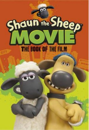 Shaun the Sheep Movie - The Book of the Film by Various