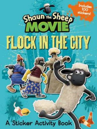 Shaun the Sheep Movie - Flock in the City Sticker Activity Book by Various