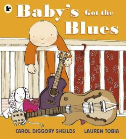 Baby's Got the Blues by Carol Diggory Shields & Lauren Tobia