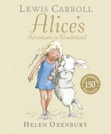 Alice's Adventures in Wonderland (150th Anniversary Ed.)