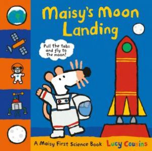 A Maisy First Science Book: Maisy's Moon Landing