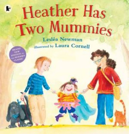 Heather Has Two Mummies by Leslea Newman & Laura Cornell