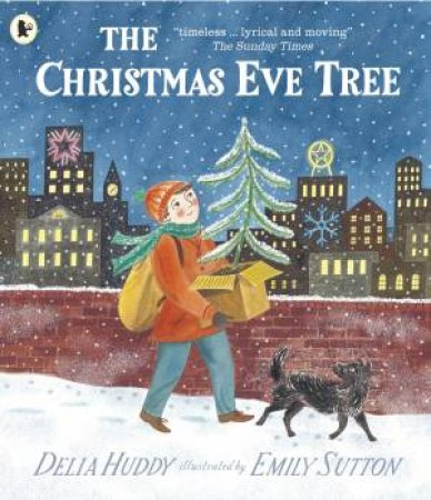 The Christmas Eve Tree by Delia Huddy & Emily Sutton