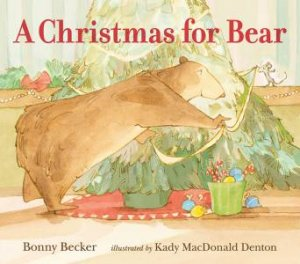 A Christmas For Bear by Bonny Becker & Kady Macdonald Denton