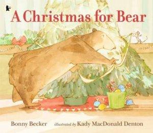 A Christmas For Bear by Bonny Becker & Kady Mcdonald Denton