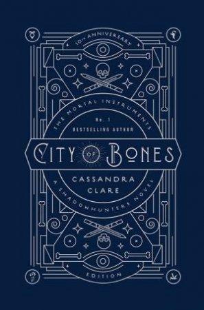 City Of Bones (10th Anniversary Edition) by Cassandra Clare