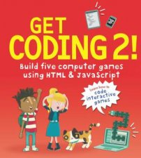 Get Coding 2 Build Five Computer Games With HTML And JavaScript