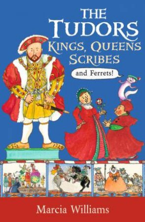 The Tudors: Kings, Queens, Scribes And Ferrets!