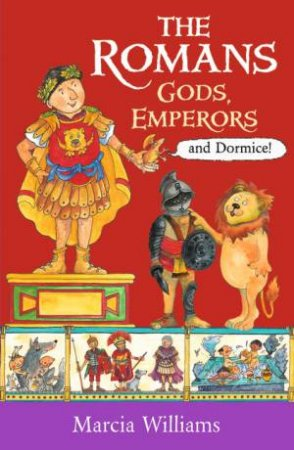 The Romans: Gods, Emperors And Dormice