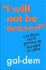 I Will Not Be Erased Our Stories About Growing Up As People Of Colour